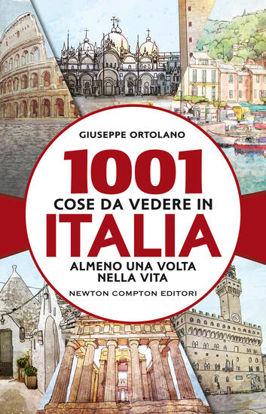 Immagine di 1001 COSE DA VEDERE IN ITALIA ALMENO UNA VOLTA NELLA VITA