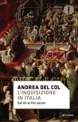 Immagine di L`INQUISIZIONE IN ITALIA. DAL XII AL XXI SECOLO