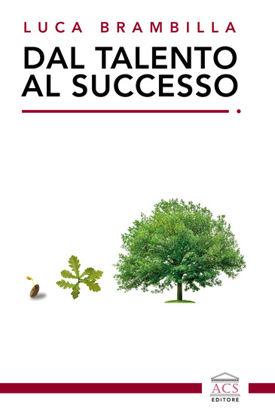 Immagine di DAL TALENTO AL SUCCESSO