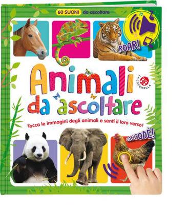 Immagine di ANIMALI DA ASCOLTARE. 60 SUONI DA ASCOLTARE!