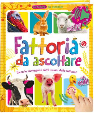 Immagine di FATTORIA DA ASCOLTARE. 60 SUONI DA ASCOLTARE!