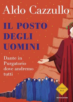 Immagine di POSTO DEGLI UOMINI. DANTE IN PURGATORIO DOVE ANDREMO TUTTI (IL)