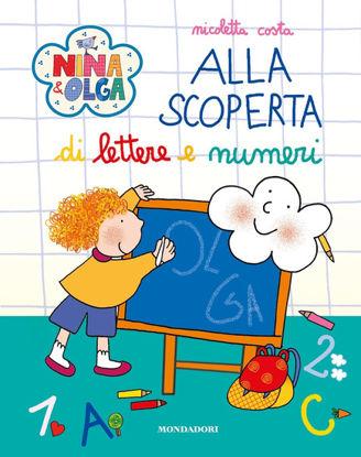 Immagine di ALLA SCOPERTA DI LETTERE E NUMERI. NINA&OLGA