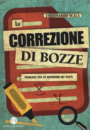 Immagine di CORREZIONE DI BOZZE. MANUALE PER LA REVISIONE DEI TESTI (LA)