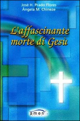 Immagine di AFFASCINANTE MORTE DI GESU` (L`)