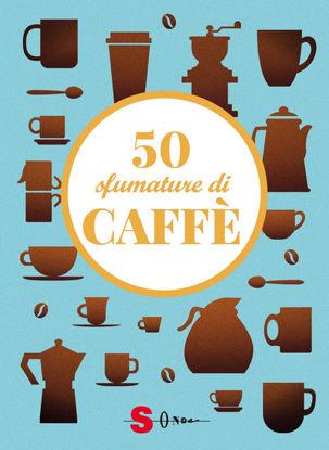 Immagine di 50 SFUMATURE DI CAFFE`