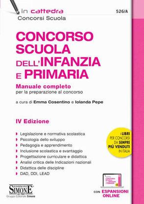 Immagine di CONCORSO SCUOLA DELL`INFANZIA E PRIMARIA MANUALE COMPLETO PER LA PREPARAZIONE - VOLUME 526/A